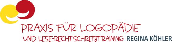 PRAXIS FÜR LOGOPÄDIE und Lese-Rechtschreibtraining Regina Köhler